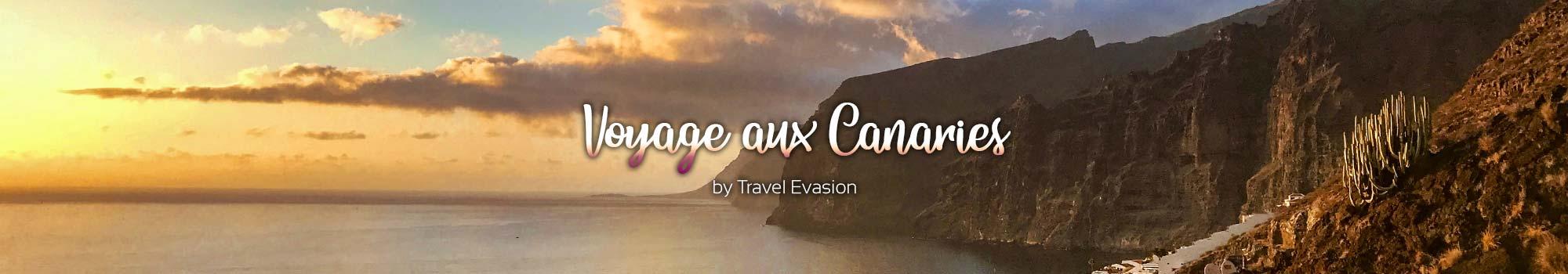 Voyage aux Canaries, Séjour à Lanzarote, Fuerteventura, Tenerife ou encore Grande Canarie