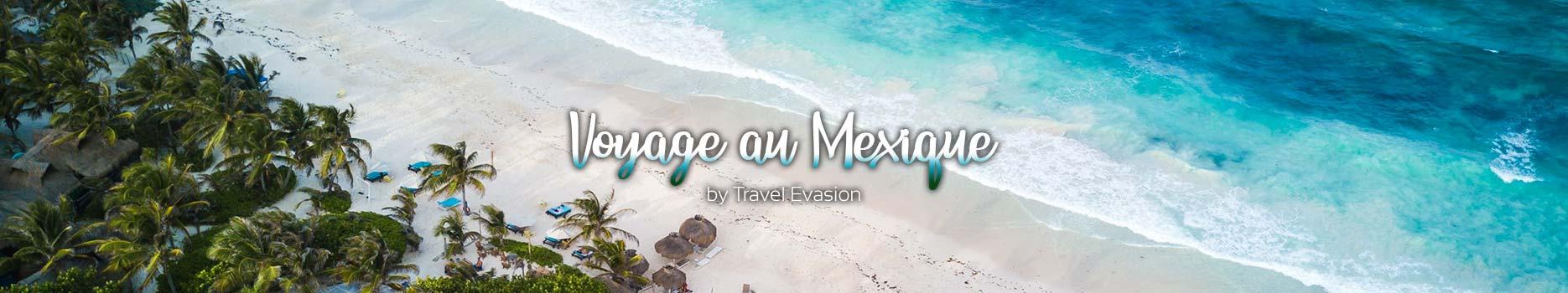 Voyage au Mexique, des vacances à Cancun ou Tulum ensoleillées.