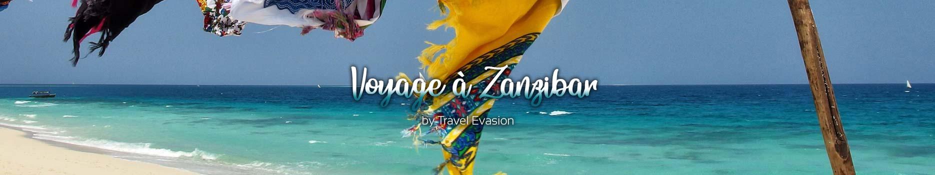 Séjour à Zanzibar ses Ies et Unguja en Tanzanie